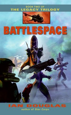 Battlespace: Book Two of the Legacy Trilogy - Douglas, Ian