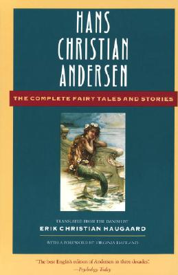 Complete Fairy Tales and Stories - Andersen, Hans Christian, and Haugaard, Erik Christian (Translated by)