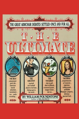 The Ultimate: The Great Armchair Debates Settled Once and for All - Poundstone, William