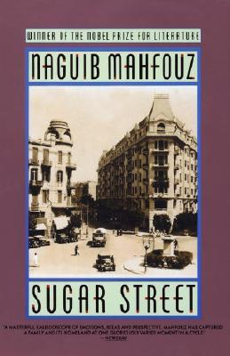 Sugar Street: The Cairo Trilogy, Volume 3 - Mahfouz, Naguib, and Mahfuz, Najib, and Hutchins, William M (Translated by)