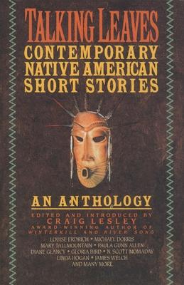 Talking Leaves: Contemporary Native American Short Stories - Lesley, Craig (Editor)