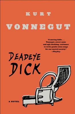 Deadeye Dick - Vonnegut, Kurt, Jr.