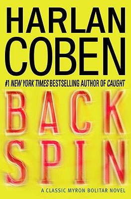 Back Spin: A Classic Myron Bolitar Novel - Coben, Harlan