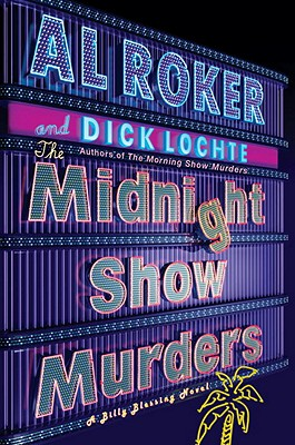 The Midnight Show Murders: A Billy Blessing Novel - Roker, Al, and Lochte, Dick