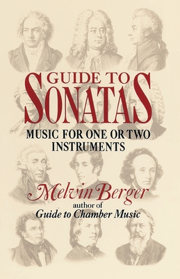 Guide to Sonatas: Music for One or Two Instruments - Berger, Melvin (Editor)