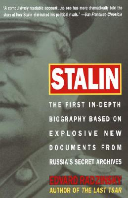 Stalin: The First In-Depth Biography Based on Explosive New Documents from Russia's Secret Archives - Radzinsky, Edvard
