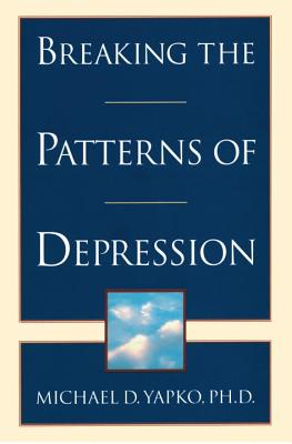 Breaking the Patterns of Depression - Yapko, Michael D, Ph.D., and Yapco, Michael