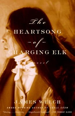 The Heartsong of Charging Elk - Welch, James