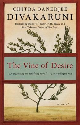 The Vine of Desire - Divakaruni, Chitra Banerjee