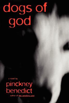 Dogs of God - Benedict, Pinckney