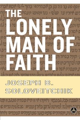 The Lonely Man of Faith - Soloveitchik, Joseph B, Rabbi