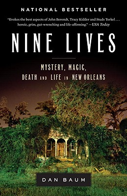 Nine Lives: Mystery, Magic, Death, and Life in New Orleans - Baum, Dan