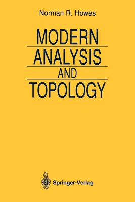 Modern Analysis and Topology - Howes, Norman R