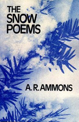 The Snow Poems the Snow Poems the Snow Poems - Ammons, A R