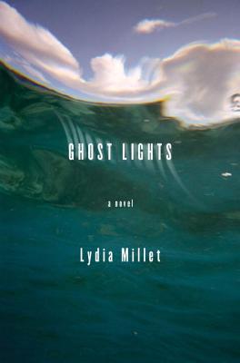 Ghost Lights: A Novel - Millet, Lydia