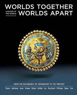 Worlds Together, Worlds Apart: A History of the World: From the Beginnings of Humankind to the Present - Tignor, Robert, and Adelman, Jeremy, and Aron, Stephen, Professor