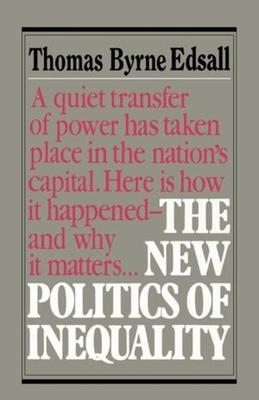 New Politics of Inequality - Edsall, Thomas B