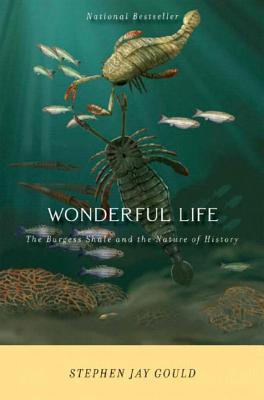 Wonderful Life: The Burgess Shale and the Nature of History - Gould, Stephen Jay