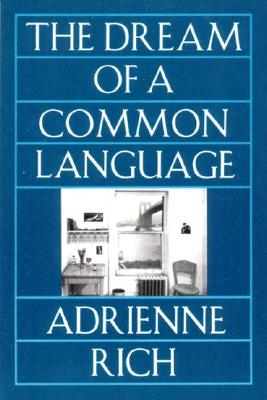 The Dream of a Common Language: Poems 1974-1977 - Rich, Adrienne Cecile
