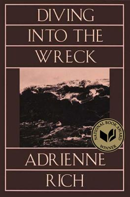 Diving Into the Wreck Diving Into the Wreck: Poems 1971-1972 Poems 1971-1972 - Rich, Adrienne Cecile