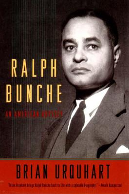 Ralph Bunche: An American Life - Urquhart, Brian, Sir (Preface by)