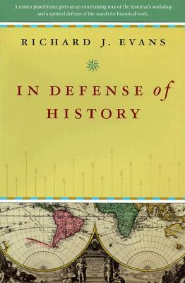 In Defense of History - Evans, Richard J