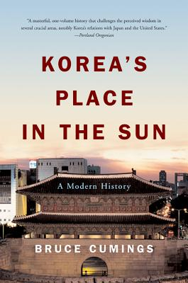 Korea's Place in the Sun: A Modern History - Cumings, Bruce, Mr.