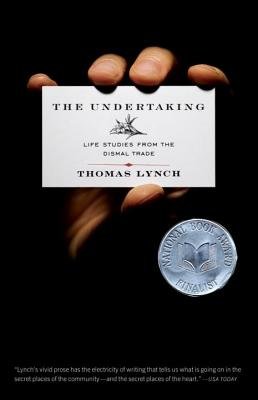 The Undertaking: Life Studies from the Dismal Trade - Lynch, Thomas, M.H