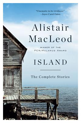 Island: The Complete Stories - MacLeod, Alistair