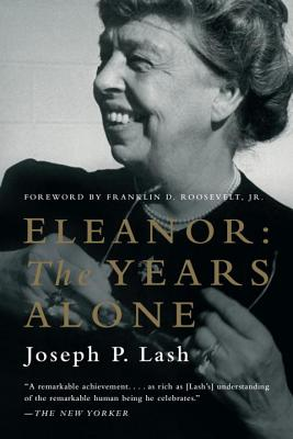 Eleanor: The Years Alone - Lash, Joseph P