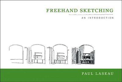 FreeHand Sketching - Laseau, Paul