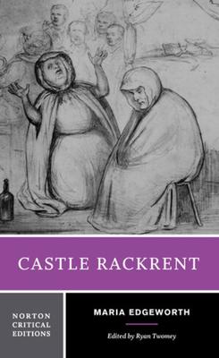 Castle Rackrent - Edgeworth, Maria, and Twomey, Ryan (Editor)