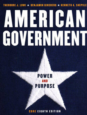 American Government - Lowi, Theodore J, and Ginsberg, Benjamin, and Shepsle, Kenneth A