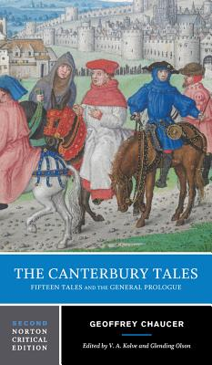 The Canterbury Tales: Fifteen Tales and the General Prologue - Chaucer, Geoffrey, and Kolve, V A (Editor), and Olson, Glending (Editor)