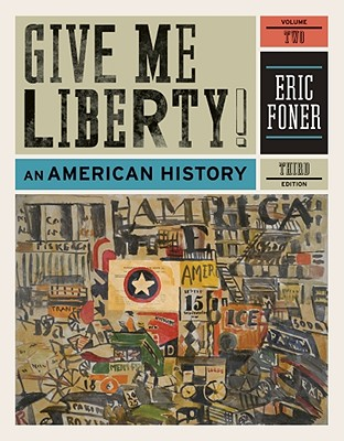 Give Me Liberty!: v. 2: An American History - Foner, Eric