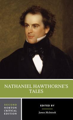Nathaniel Hawthorne's Tales - Hawthorne, Nathaniel, and McIntosh, James (Editor)