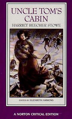 Uncle Tom's Cabin - Stowe, Harriet Beecher, Professor, and Ammons, Elizabeth (Editor)