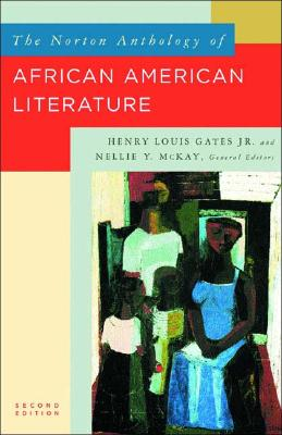 The Norton Anthology of African American Literature - McKay, Nellie Y (Editor), and Gates, Henry Louis, Jr. (Editor), and Andrews, William L (Editor)