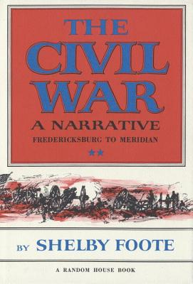 The Civil War: A Narrative - Foote, Shelby, and Goble