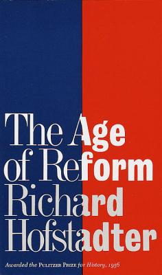 The Age of Reform - Hofstadter, Richard
