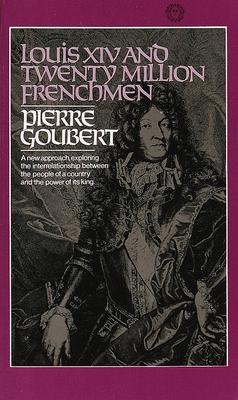 Louis XIV and Twenty Million Frenchmen - Goubert, Pierre