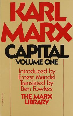 Capital: A Critique of Political Policy - Marx, Karl, and Fowkes, Ben (Translated by)