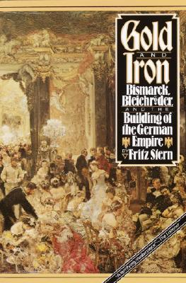 Gold and Iron - Stern, Fritz, Professor