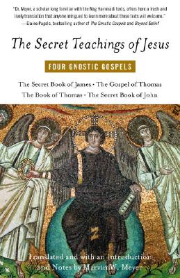 The Secret Teachings of Jesus: Four Gnostic Gospels - Meyer, Marvin W (Translated by)