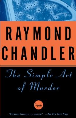 The Simple Art of Murder - Chandler, Raymond