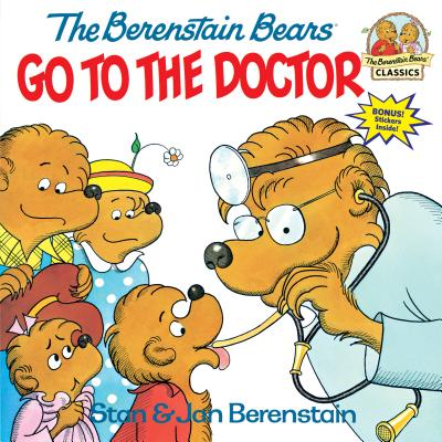 The Berenstain Bears Go to the Doctor - Berenstain, Stan, and Berenstain, Jan