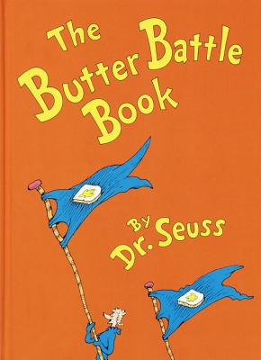 The Butter Battle Book - Dr Seuss