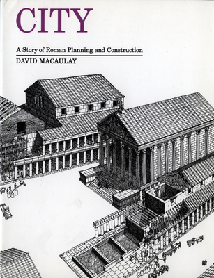 City: A Story of Roman Planning and Construction - Macaulay, David