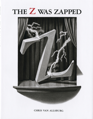 The Z Was Zapped - Van Allsburg, Chris
