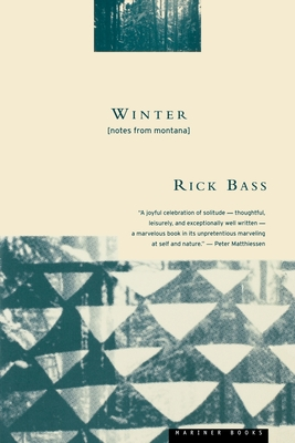 Winter: Notes from Montana - Bass, Rick, and Hughes, Elizabeth (Photographer)